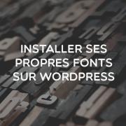 Fonts personnalisées WordPress