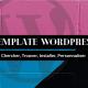 Template ou Thèmes WordPress bien le choisir pour le personnaliser
